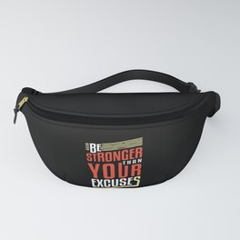 Be Stronger Than Your Excuses | Motivation Fanny Pack