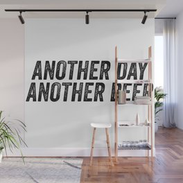 Another Day Another Beer Wall Mural