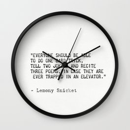 Lemony Snicket quote Wall Clock