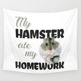 My Hamster Ate My Homework Wall Tapestry