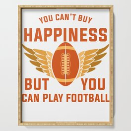 You Can't Buy Happiness But You Can Play Football Serving Tray