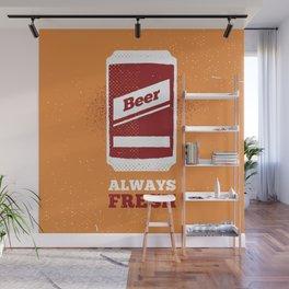 Beer Always Fresh Wall Mural