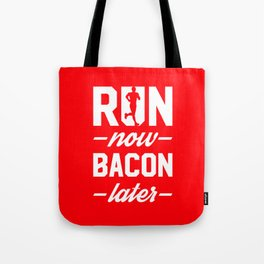 Run Now Bacon Later Tote Bag