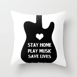 Stay Home Play Music Save Lives Throw Pillow