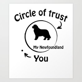 Circle of trust my Newfoundland. Art Print