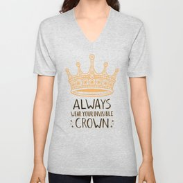 Always Wear Your Invisible Crown Quote - Orange Unisex V-Neck