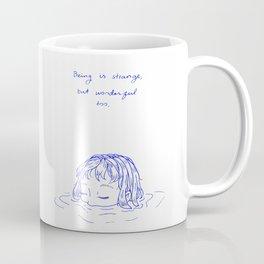Being is Strange, But Wonderful Too Coffee Mug