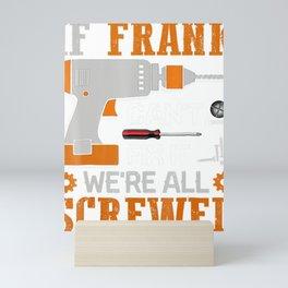If FRANK Can't Fix it We're All Screwed Mini Art Print