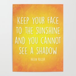 Keep Your Face to the Sunshine Poster