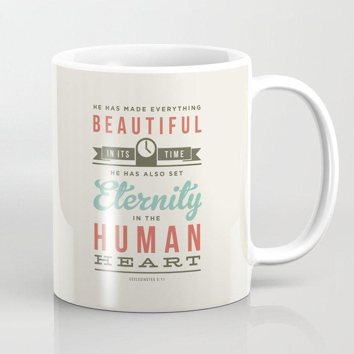 He Has Made Everything Beautiful Coffee Mug By Ogvidius Society6