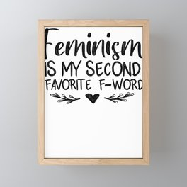 Feminism Is My Second Favorite F Word Framed Mini Art Print