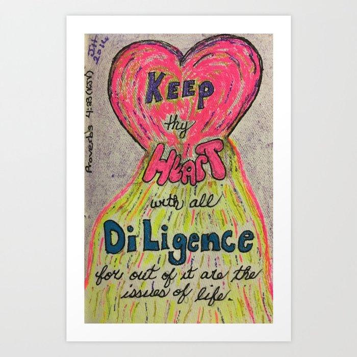 Proverbs 4:23 (KJV) Art Print by courtyardwriter316