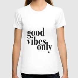 Good Vibes Only Quote, Typography Art Print,Quote Prints, Good Vibes Only Print T-shirt
