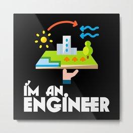 I'm An Engineer Metal Print