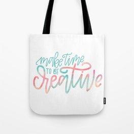 Make Time To Be Creative, Watercolor, Creativity, Art Tote Bag