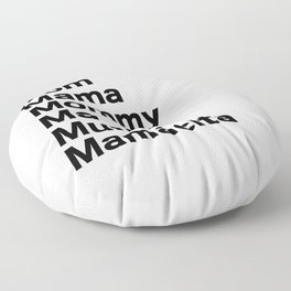 Mom Mama Mommy Floor Pillow