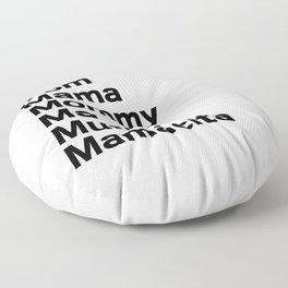 Mom Mama Mommy Floor Pillow