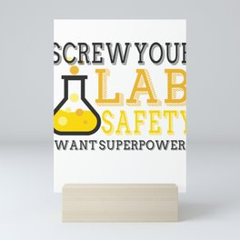 Screw Your Lab Safety I Want Superpowers Mini Art Print