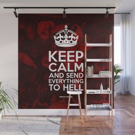 Keep Calm And Send Everything To Hell Wall Mural