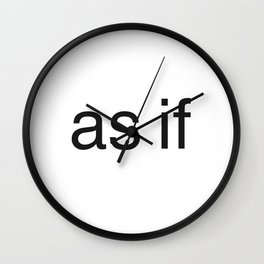 As if(clueless) Wall Clock