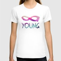 forever young T-shirts featuring Forever Young by Jacqueline Maldonado