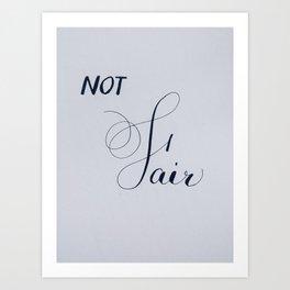 Fair or Not Art Print