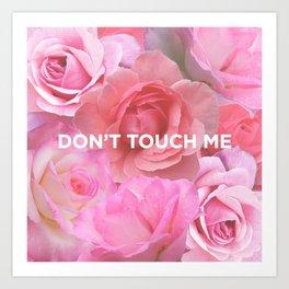 Don't Touch Me Art Print