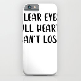 Clear Eyes Full Heart Can't Lose iPhone Case