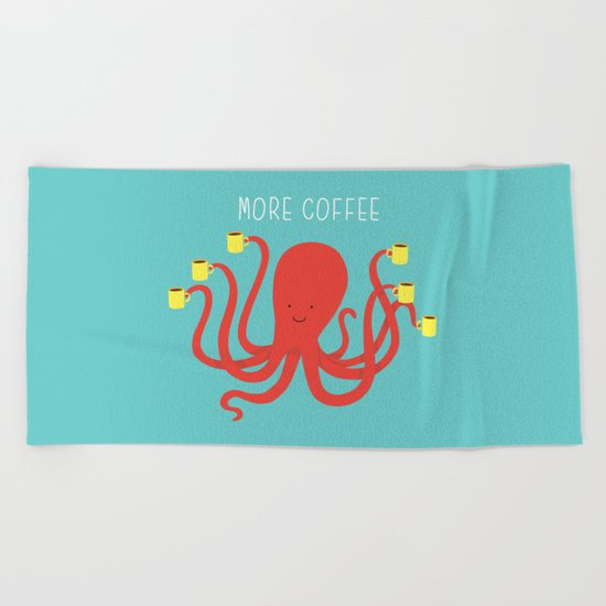 more coffee... Beach Towel