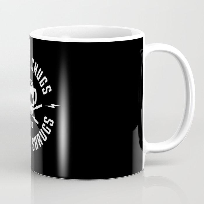 Coffee Chugs And Barbell Shrugs Coffee Mug