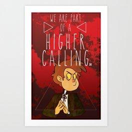 Part of a Higher Calling Art Print