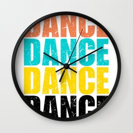 Dance Dance Dance Wall Clock