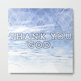 Thank You God - Steve EsteBenz Loves You - God Is Great - In The Skies - Clouds Of Love 1123 Metal Print