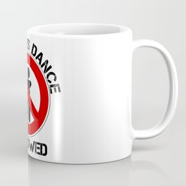 No Floss Dance Allowed Floss Ban Anti Flossing Fun Coffee Mug