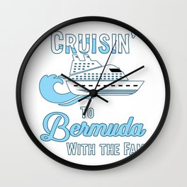 Bermuda Family Cruise Matching Cruisin with the Fam design Wall Clock