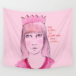 The queen of everything and nothing Wall Tapestry