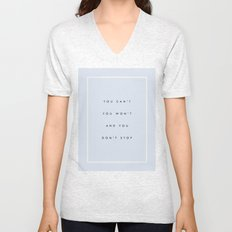 Can't Won't Don't Stop Unisex V-Neck
