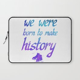 Born To Make History Laptop Sleeve