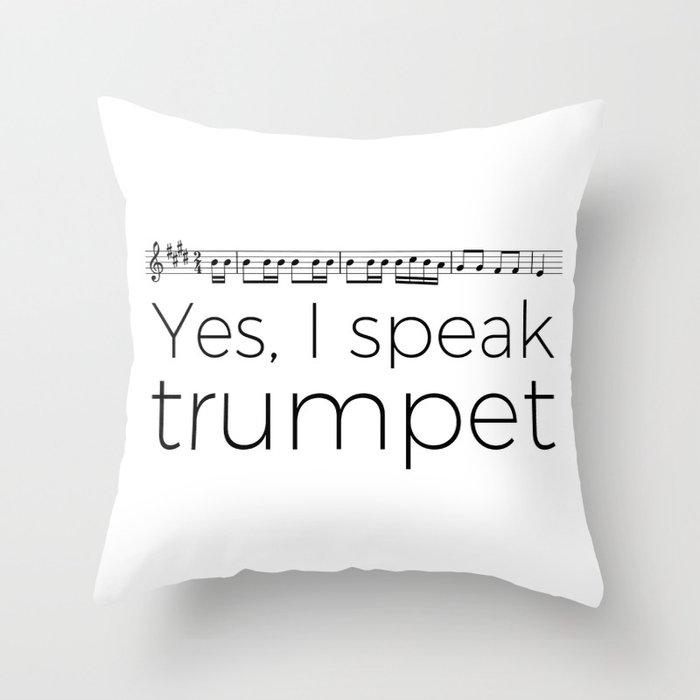 I speak trumpet Throw Pillow