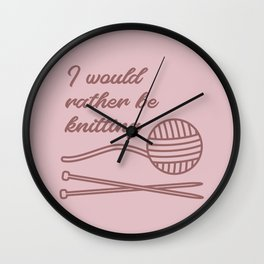 I would rather be knitting Wall Clock
