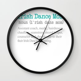 Iriah Dance Mom Definition on white Wall Clock