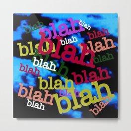 Blah Blah Blue! Metal Print