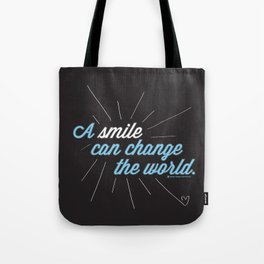 A Smile Can Change The World Tote Bag