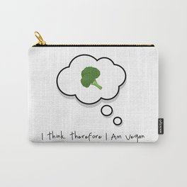 I think. Therefore I am vegan Carry-All Pouch