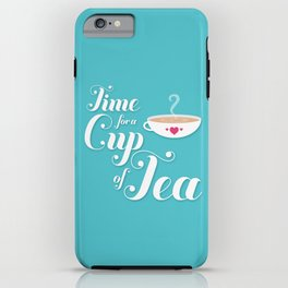 Time for a Cup of Tea iPhone Case