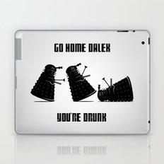 Go Home Dalek You're Drunk Laptop & iPad Skin