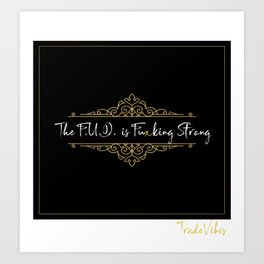 The FUD is Fuxking Strong Art Print