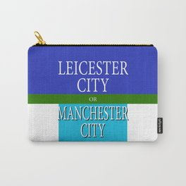 LEICESTER CITY or MANCESTER CITY Carry-All Pouch