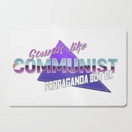 Sounds like communist propaganda but ok Cutting Board