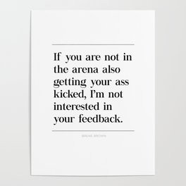 Not In Arena Not Interested Brene Brown Daring Greatly Quote, Man In Arena, Ass Kicked Poster